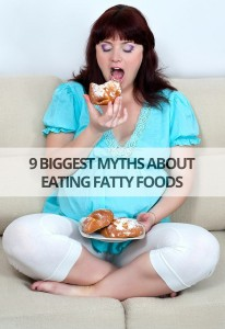 9-BIGGEST-MYTHS-ABOUT-EATING-FATTY-FOODS1