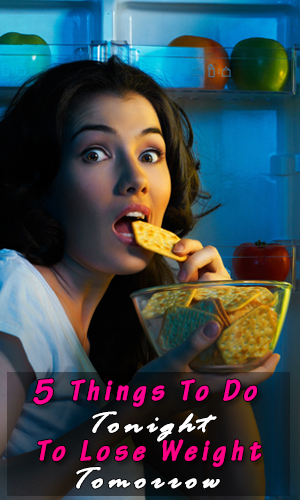 5-thing-to-do-tonight-to-lose-weight-tomorrow