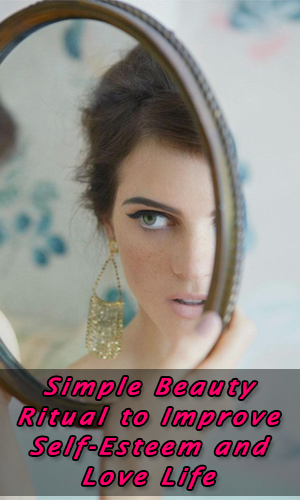Simple-Beauty-Ritual-to-Improve-Self-Esteem-and-Love-Life