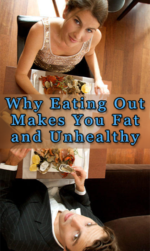 Why-Eating-Out-Makes-You-Fat-and-Unhealthy