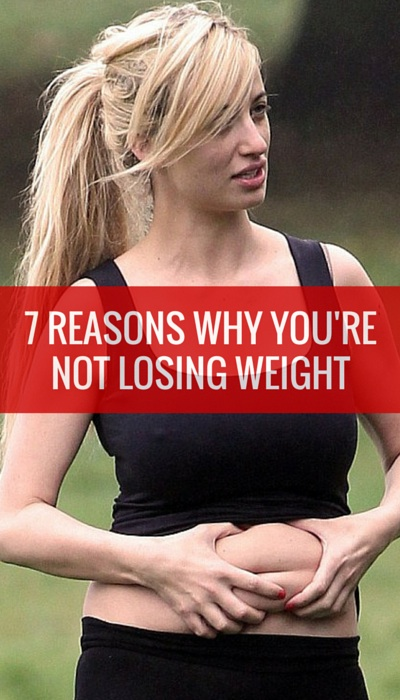 7-REASONS-WHY-YOURE-NOT-LOSING-WEIGHT