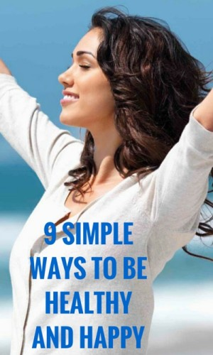 9-SIMPLE-WAYS-TO-BE-HEALTHY-AND-HAPPY
